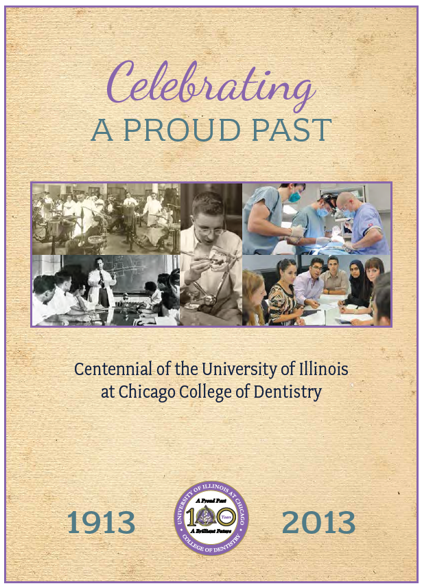 Celebrating a proud past; centennial of the university of Illinois at Chicago College of Dentistry 1913 to 2013