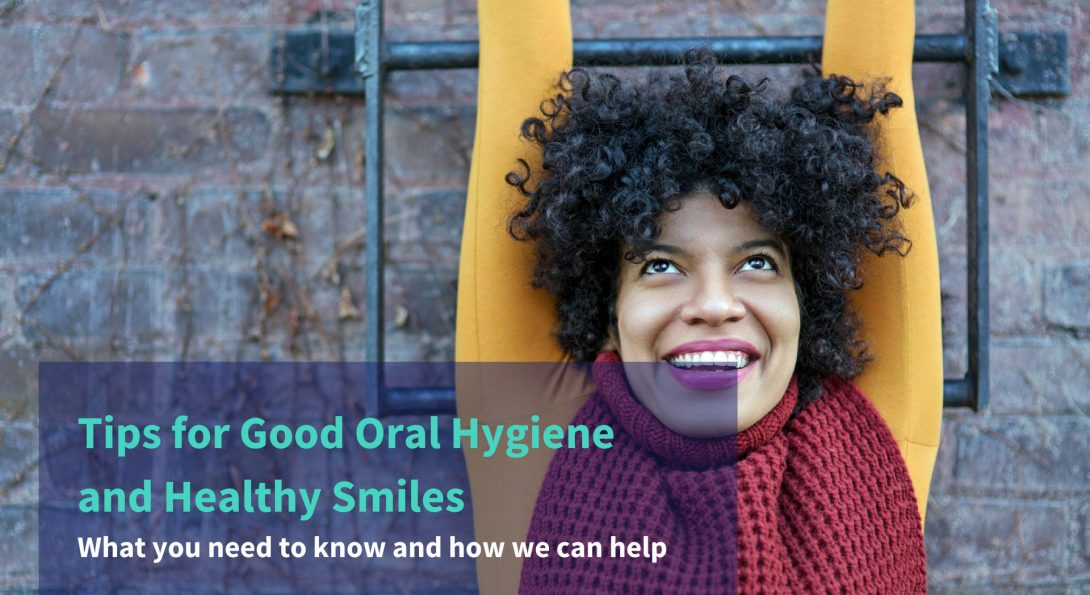 Tips for Good Oral Hygiene and Healthy Smiles